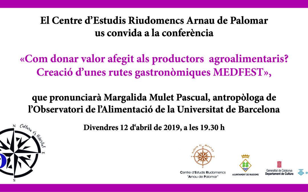 Conferència «Com donar valor afegit als productors agroalimentaris? Creació d'unes rutes gastronòmiques MEDFEST»